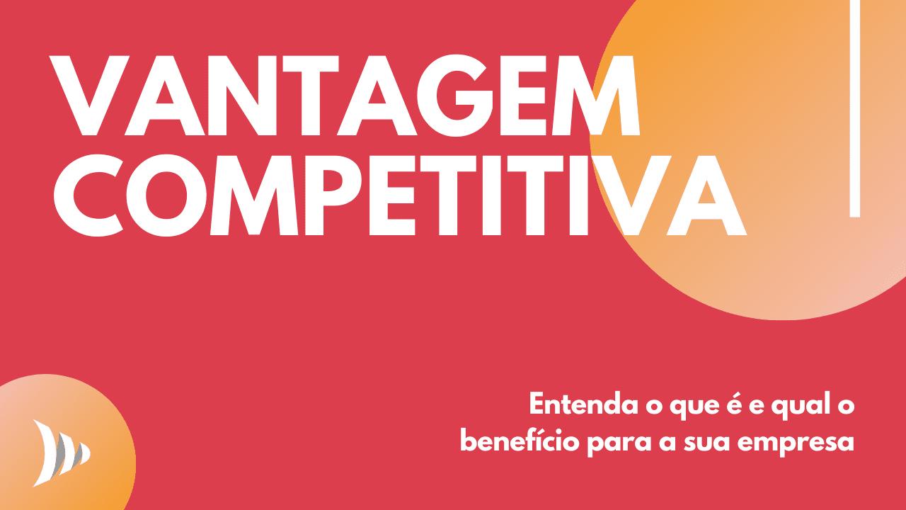 Diferencial competitivo: o que é vantagem competitiva?