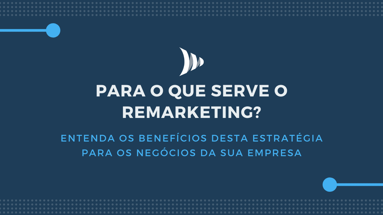 Para o que serve remarketing?
