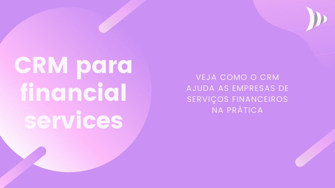 Serviços financeiros: CRM para financial services