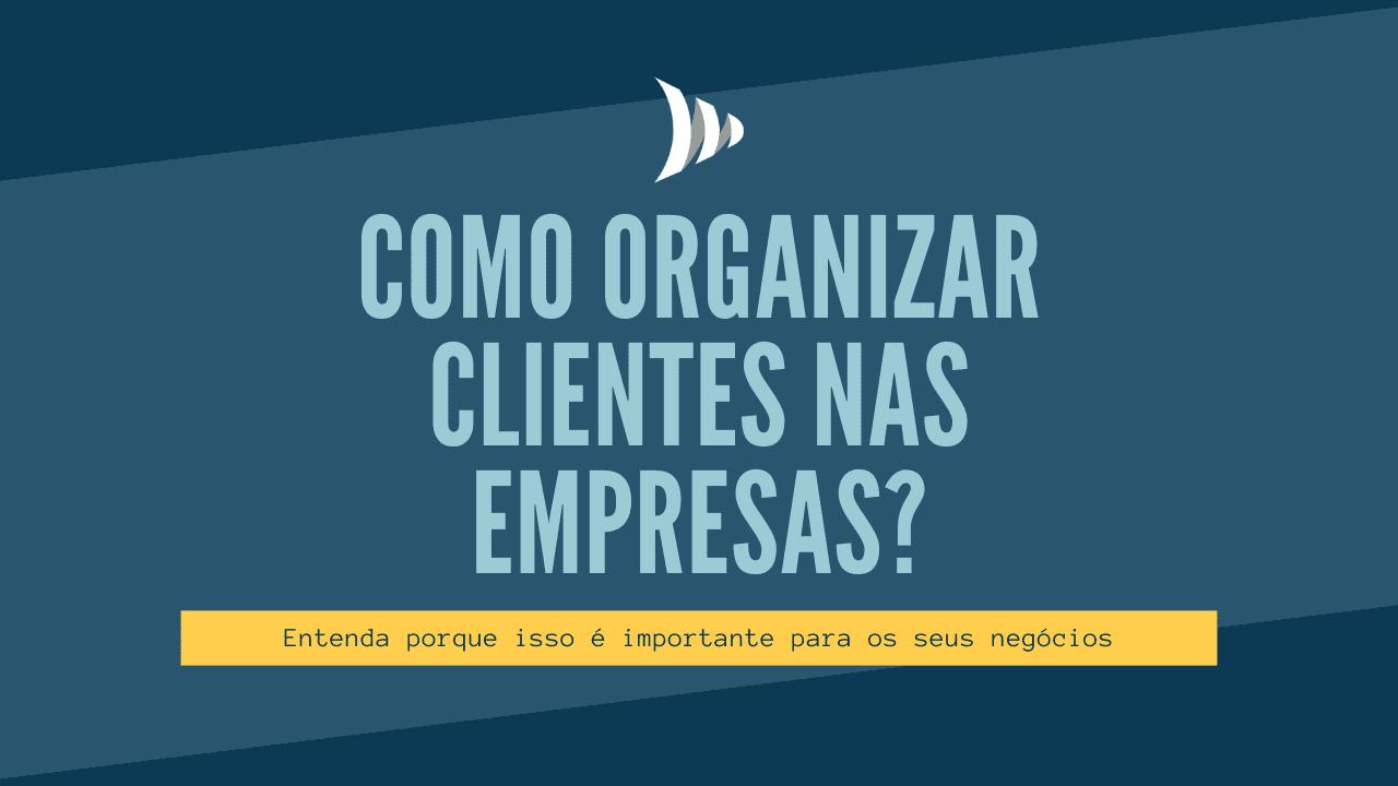 Como organizar clientes?