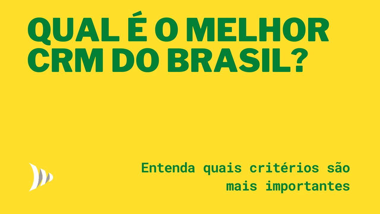Qual o melhor CRM do Brasil?