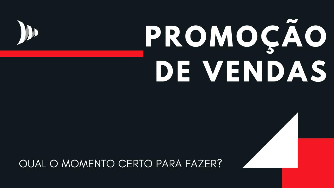 Como fazer uma promoção de vendas?