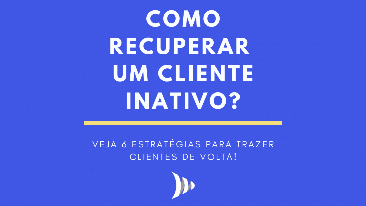 Como recuperar um cliente inativo?