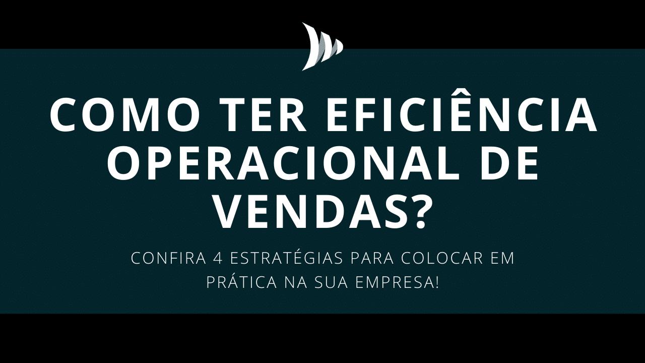 Como ter eficiência operacional de vendas?