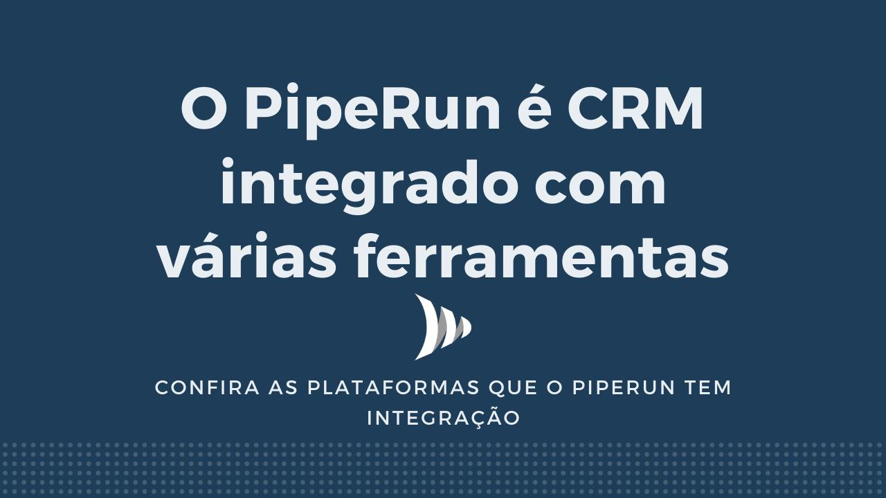 PipeRun CRM integrado com outras ferramentas