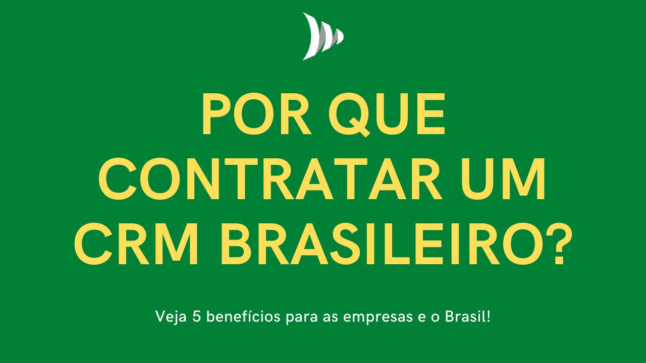 CRM brasileiro: por que é importante ter um CRM nacional?