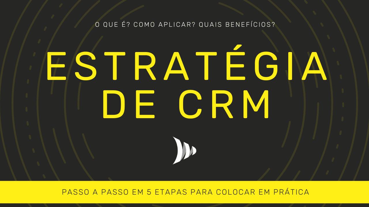 Como implementar uma estratégia de CRM?