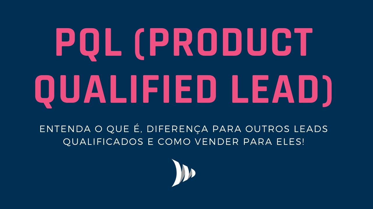 Product Qualified Lead (PQL)