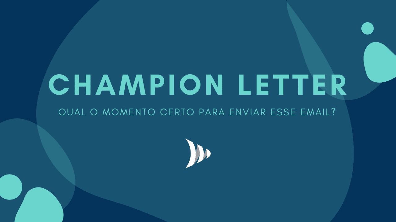 Champion letter: o follow up campeão