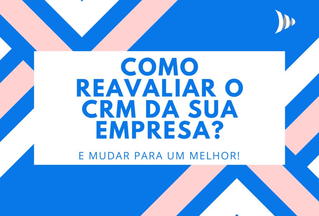 Como reavaliar CRM da sua empresa?