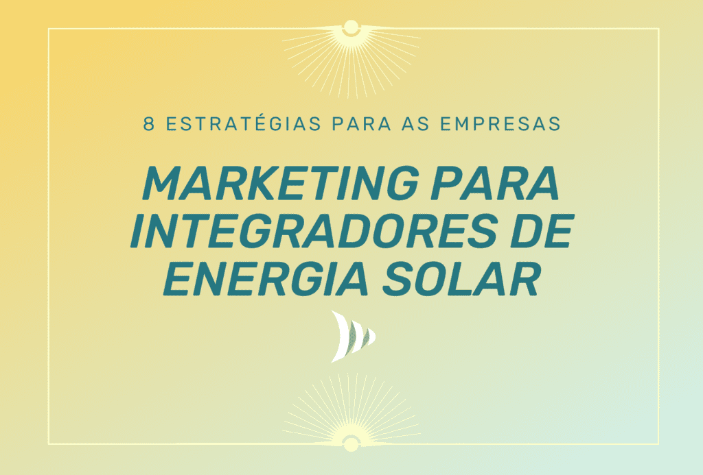 Marketing para integradores de energia solar