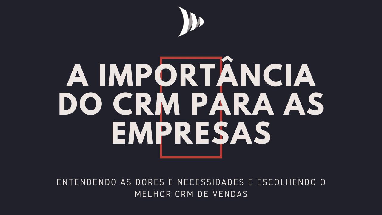 A importância do CRM de vendas nas empresas