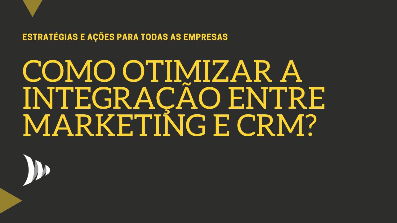 Integração entre marketing e CRM