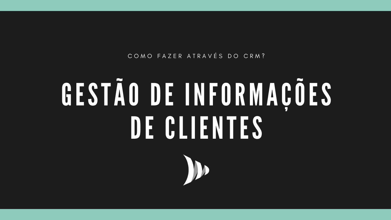 Gestão de informações de clientes pelo CRM