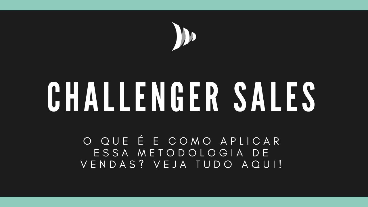 Metodologia de vendas Challenger Sales