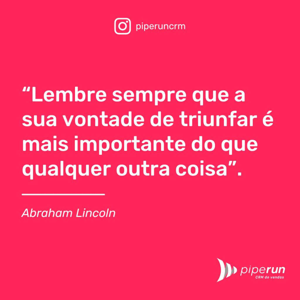 Frases Motivacionais para Equipes de Vendas - Abraham Lincoln