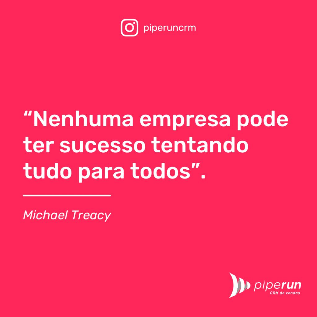 Frases motivacionais para equipe de vendas: Michael Treacy