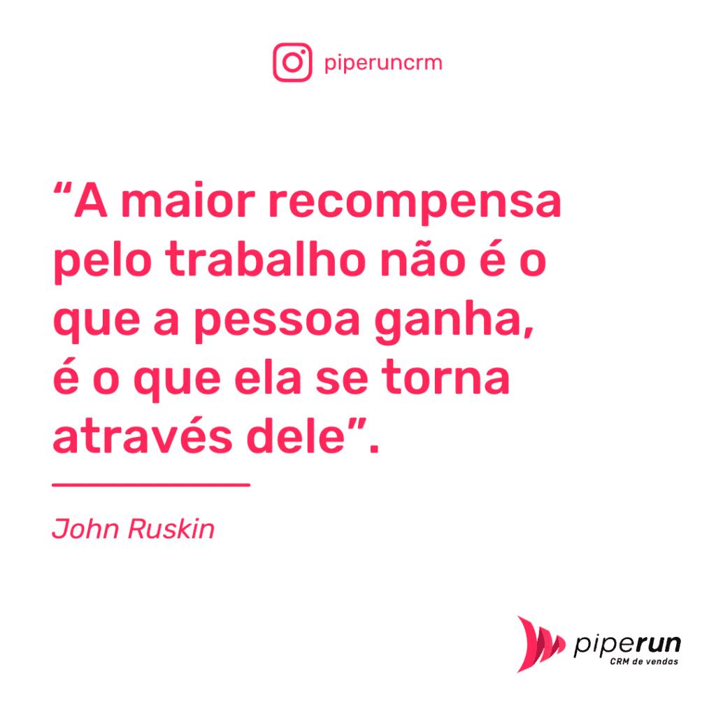 Frase motivacional para vendedor: John Ruskin