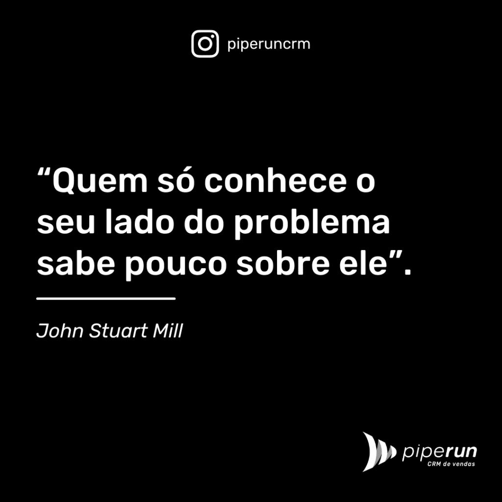 Frases motivacionais equipes: John Stuart Mill