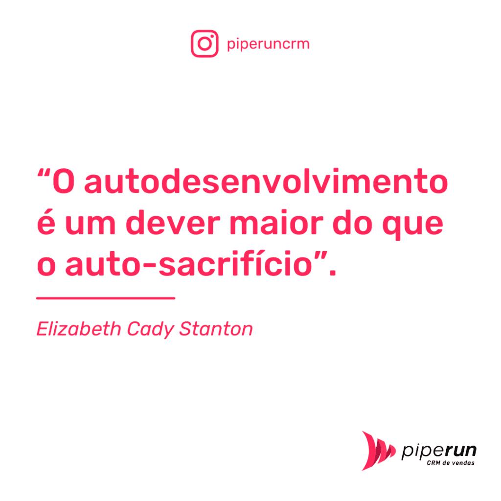 Frase motivacional equipe: Elizabeth Cady Stanton