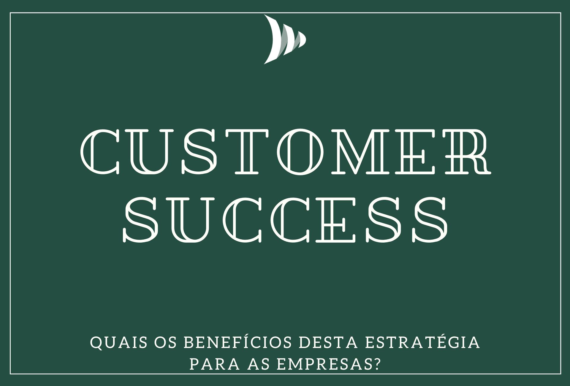 Benefícios do Customer Success para as empresas