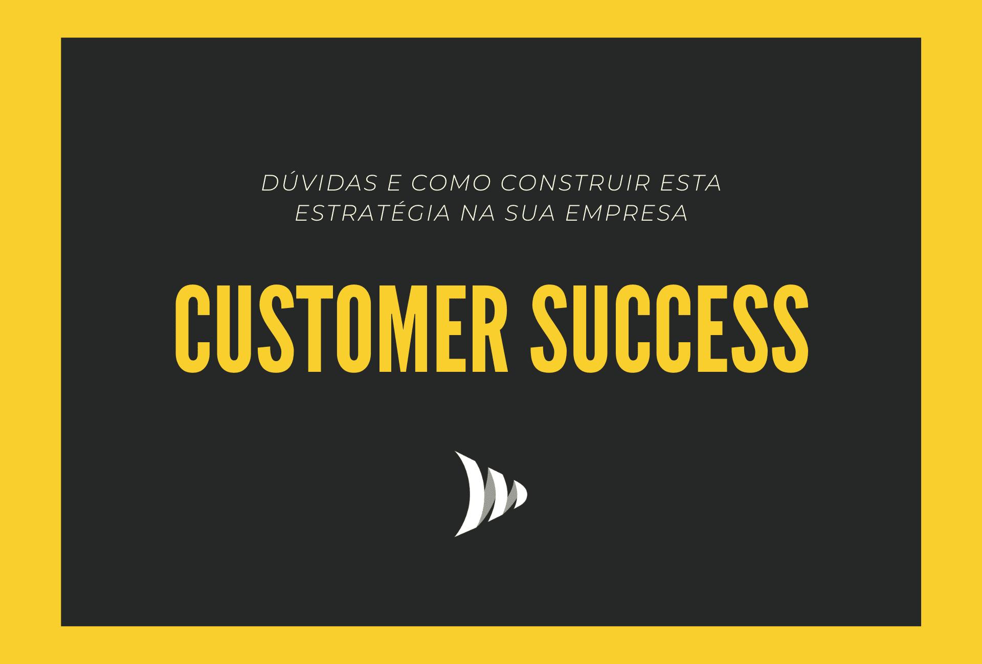 Como construir Customer Success?