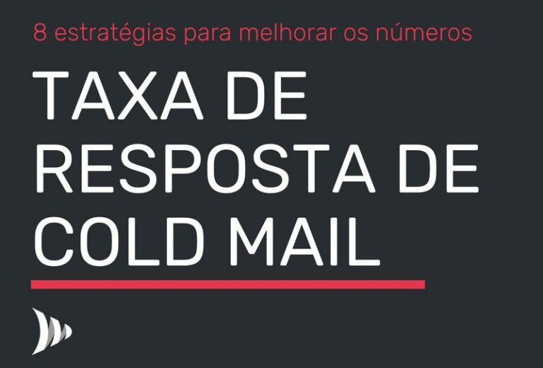 Como elevar a taxa de resposta de cold mail?