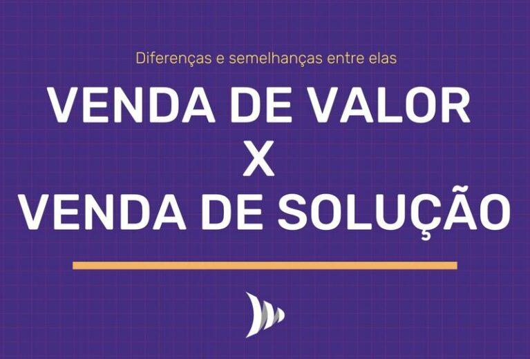Venda de valor x venda de solução: semelhanças e diferenças