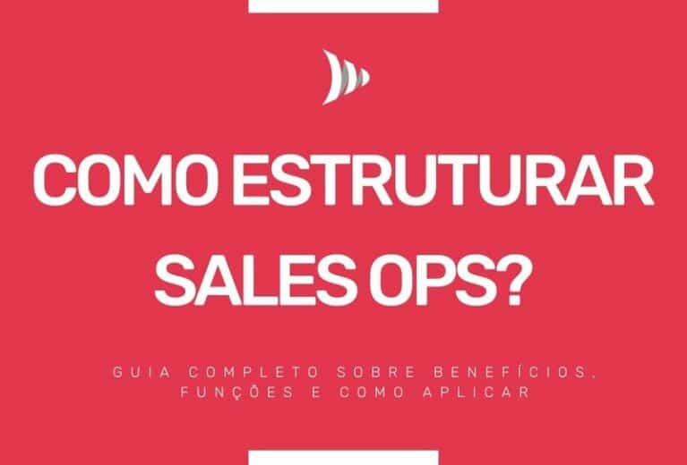 Como estruturar Sales Ops nas empresas?